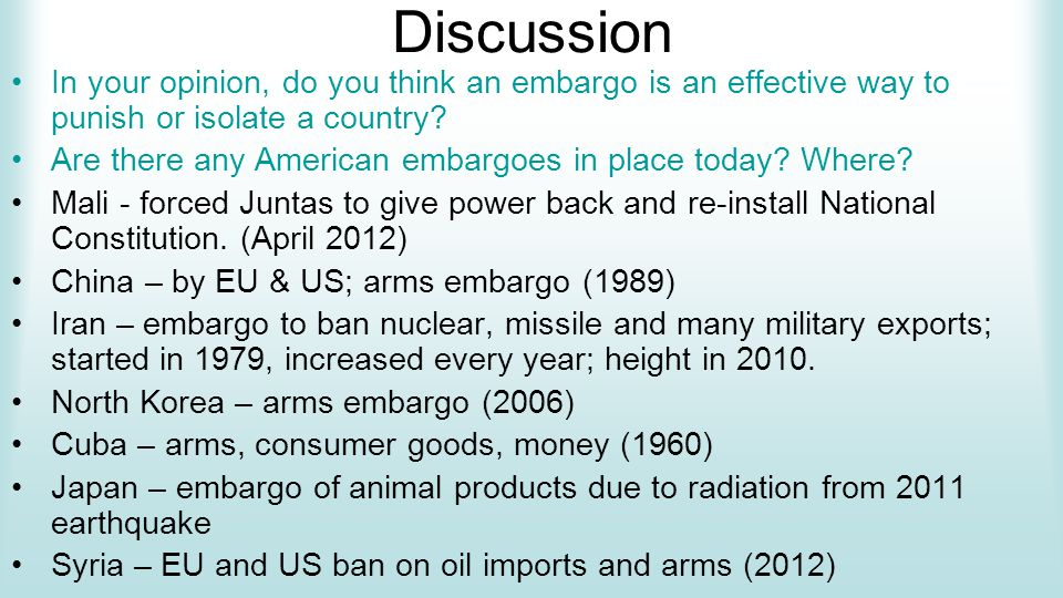Discussion In your opinion, do you think an embargo is an effective way to punish or isolate a country.