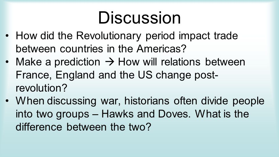 Discussion How did the Revolutionary period impact trade between countries in the Americas.