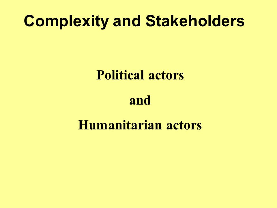 Providing health services Providing water Psychosocial support Providing economic support Coercitive diplomaty Embargo on weapons Peace enforcement with military means Organization and monitoring of elections Conduct of hostilities Conflict resolution UN: Security Council PK forces, NATO States Belligerants ……….