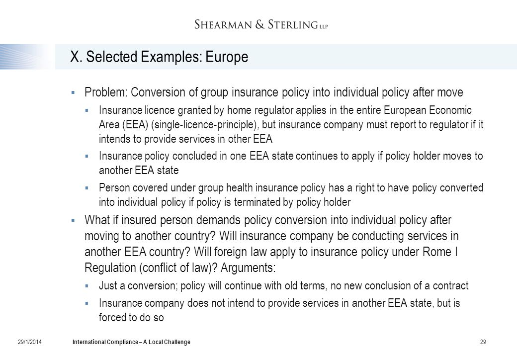 X. Selected Examples: Europe  Problem: Conversion of group insurance policy into individual policy after move  Insurance licence granted by home reg