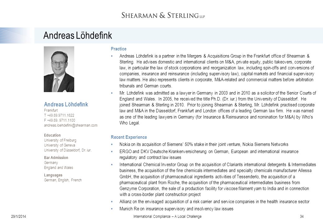 Andreas Löhdefink Practice  Andreas Löhdefink is a partner in the Mergers & Acquisitions Group in the Frankfurt office of Shearman & Sterling.