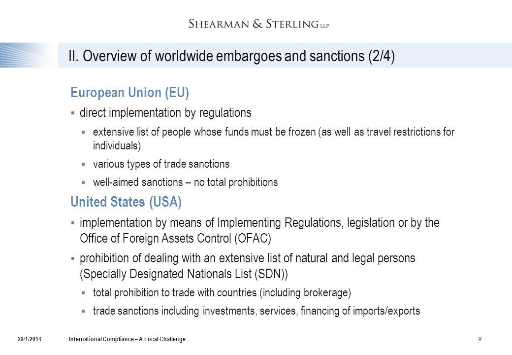 II. Overview of worldwide embargoes and sanctions (2/4) European Union (EU)  direct implementation by regulations  extensive list of people whose fu