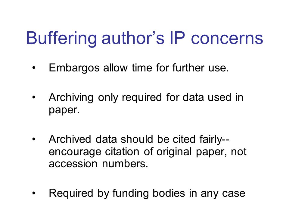 Buffering author's IP concerns Embargos allow time for further use.
