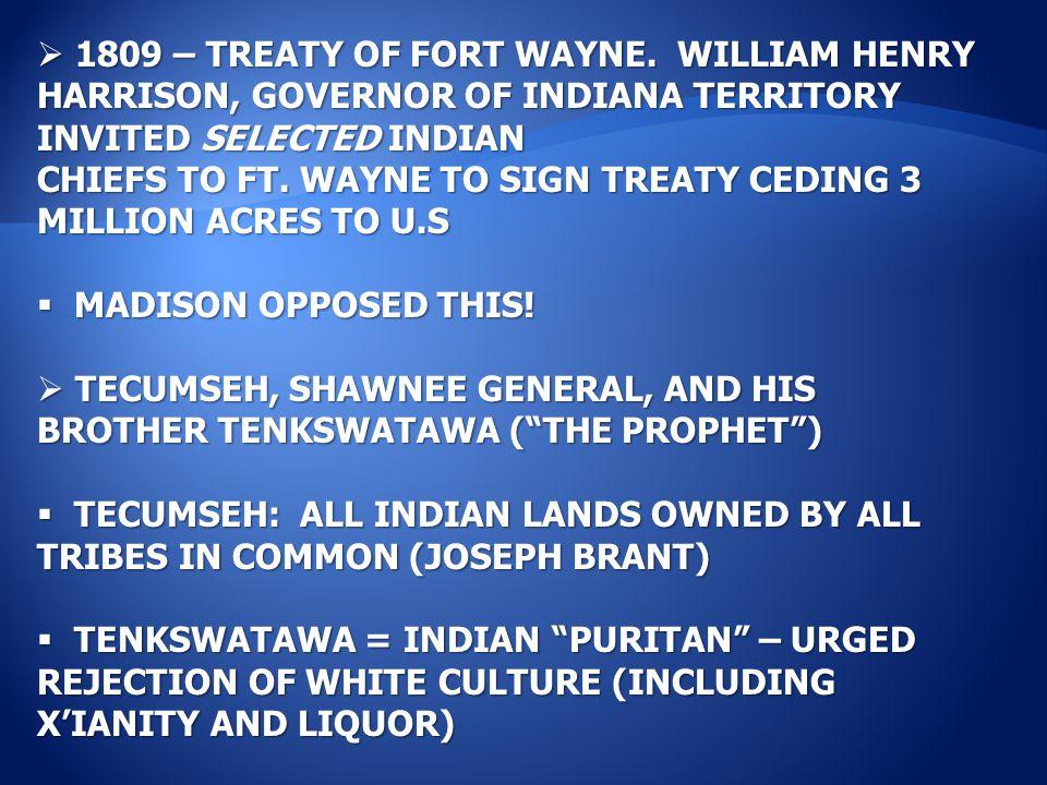  1809 – TREATY OF FORT WAYNE.