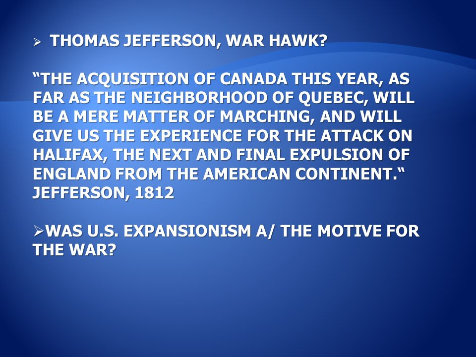  THOMAS JEFFERSON, WAR HAWK.