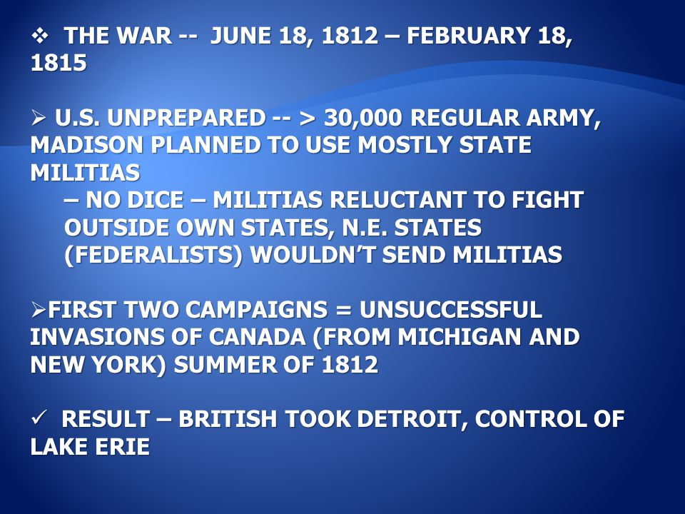  THE WAR -- JUNE 18, 1812 – FEBRUARY 18, 1815  U.S.