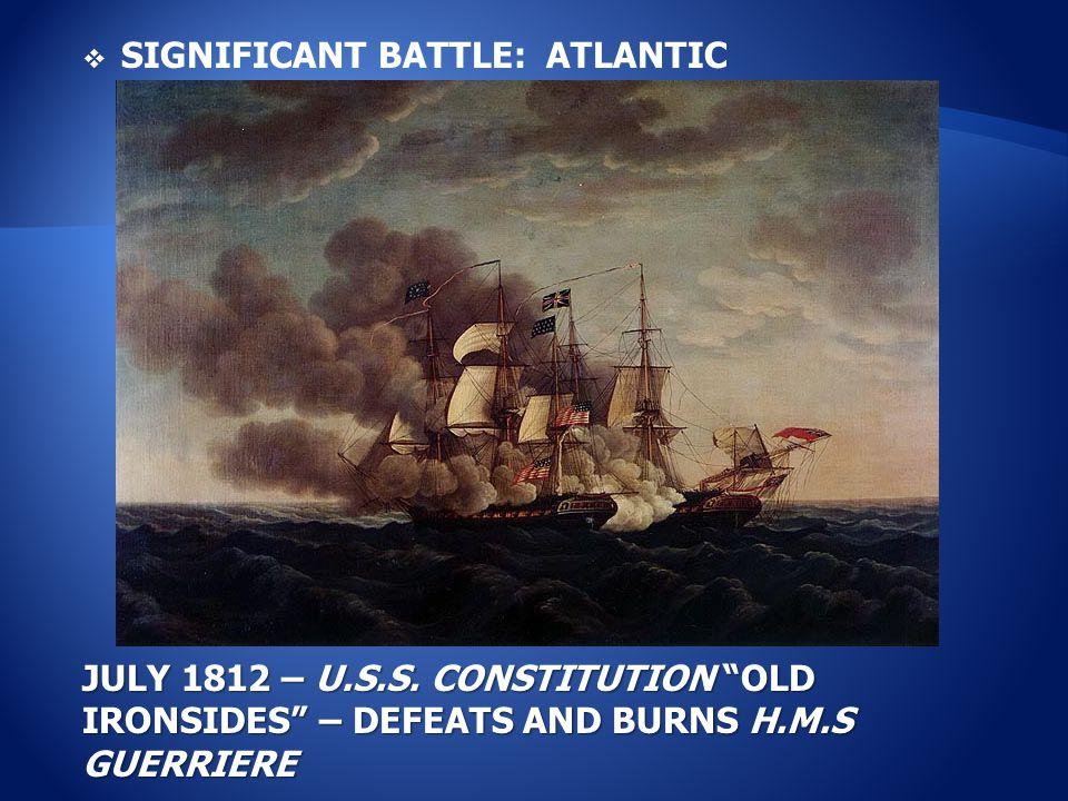  SIGNIFICANT BATTLE: ATLANTIC JULY 1812 – U.S.S.