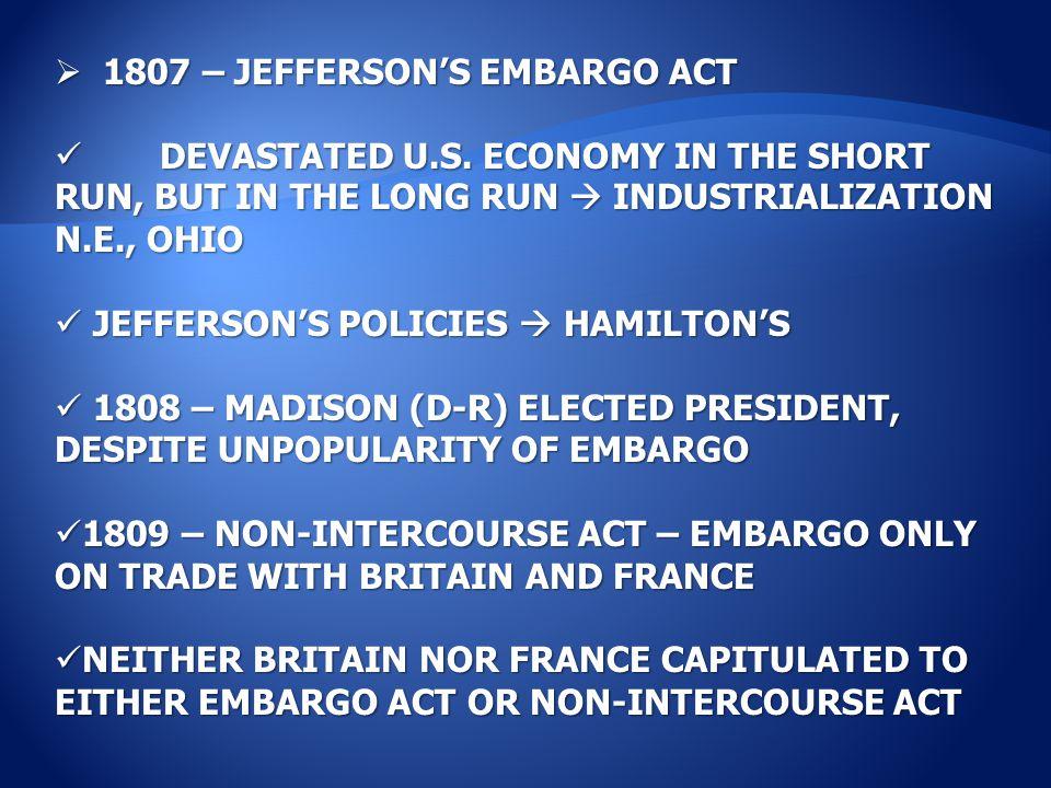  1807 – JEFFERSON'S EMBARGO ACT DEVASTATED U.S.