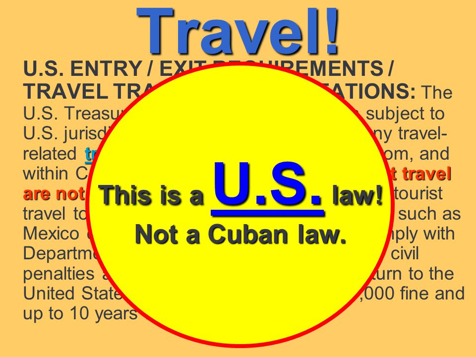 Travel. transactions Transactions related to tourist travel are not licensable.