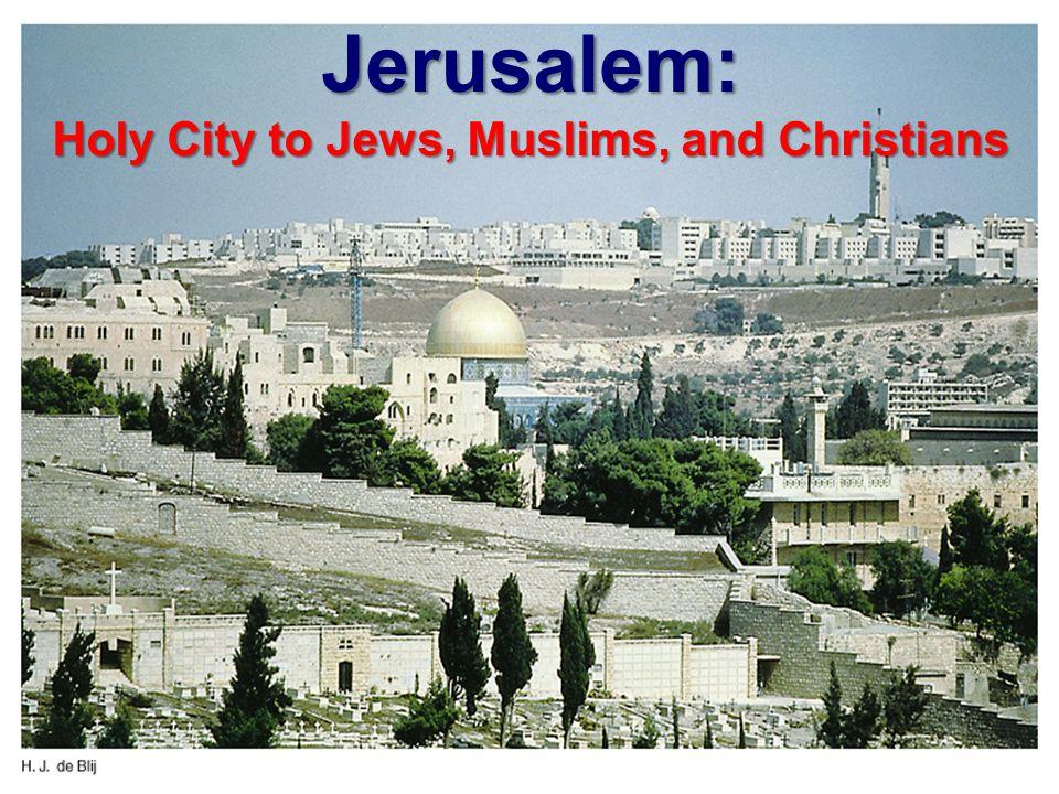 Jerusalem: Holy City to Jews, Muslims, and Christians