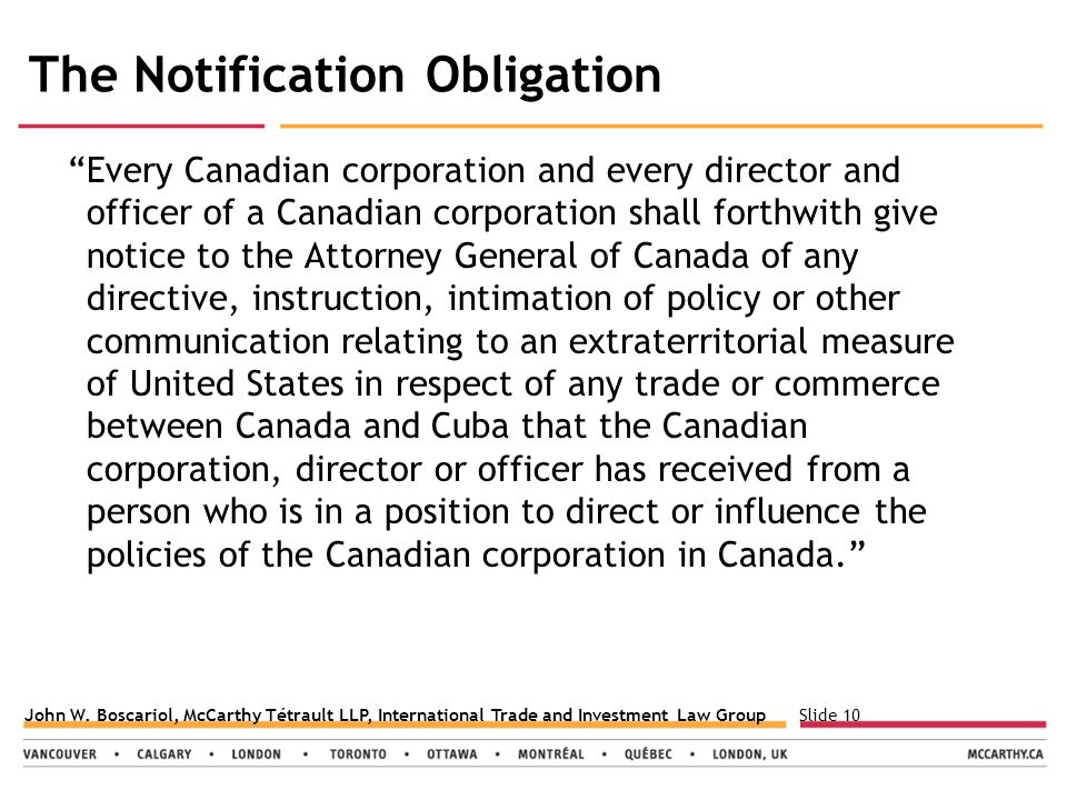 """Slide 10John W. Boscariol, McCarthy Tétrault LLP, International Trade and Investment Law Group The Notification Obligation """"Every Canadian corporation"""