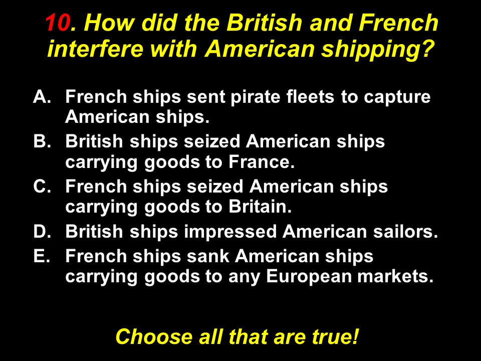 10.How did the British and French interfere with American shipping.