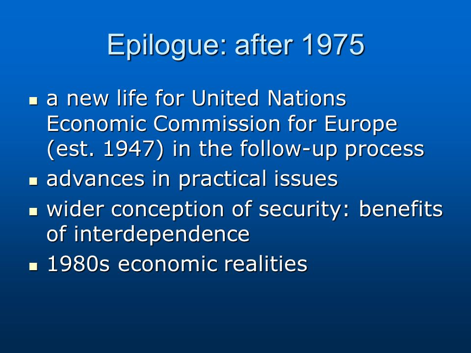 Epilogue: after 1975 a new life for United Nations Economic Commission for Europe (est.