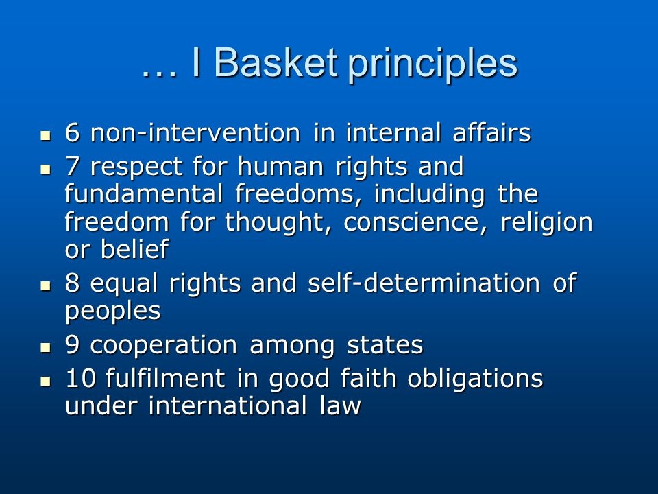 CSCE: III Basket (Co-operation in Humanitarian and Other Fields) 1 human contacts 1 human contacts 2 information 2 information 3 culture 3 culture 4 education 4 education