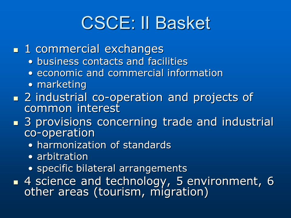 CSCE: II Basket 1 commercial exchanges 1 commercial exchanges business contacts and facilitiesbusiness contacts and facilities economic and commercial