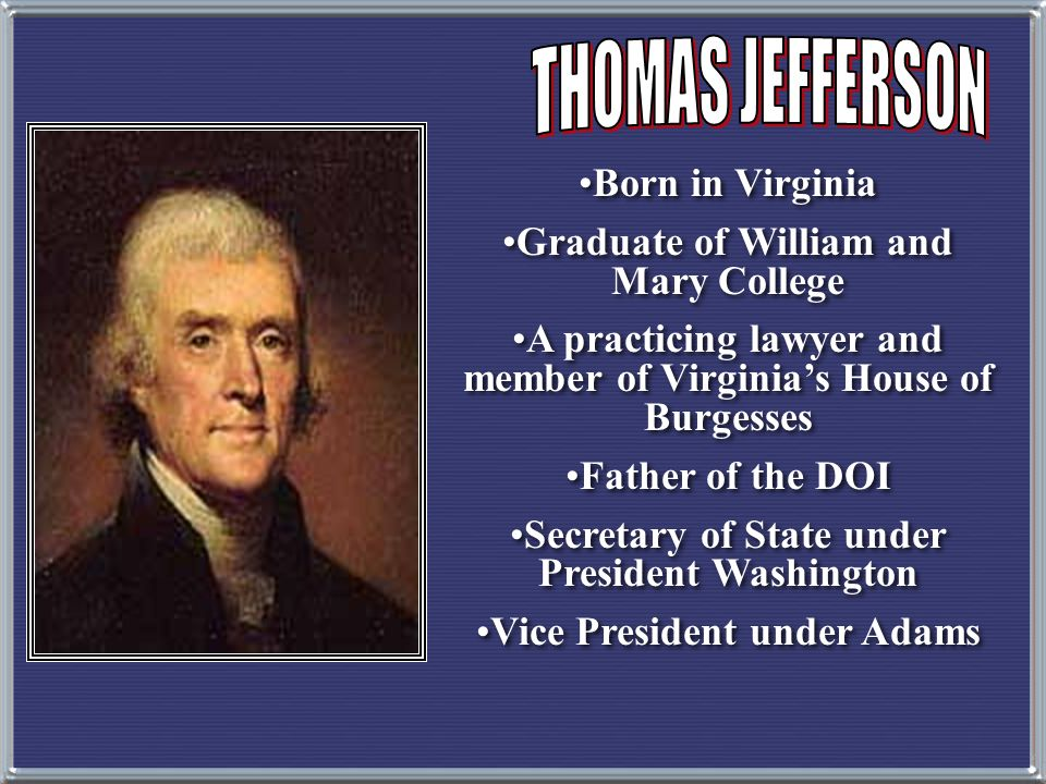 Born in Virginia Graduate of William and Mary College A practicing lawyer and member of Virginia's House of Burgesses Father of the DOI Secretary of S