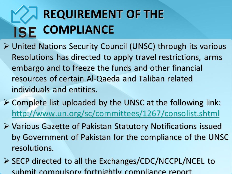 REQUIREMENT OF THE COMPLIANCE  United Nations Security Council (UNSC) through its various Resolutions has directed to apply travel restrictions, arms
