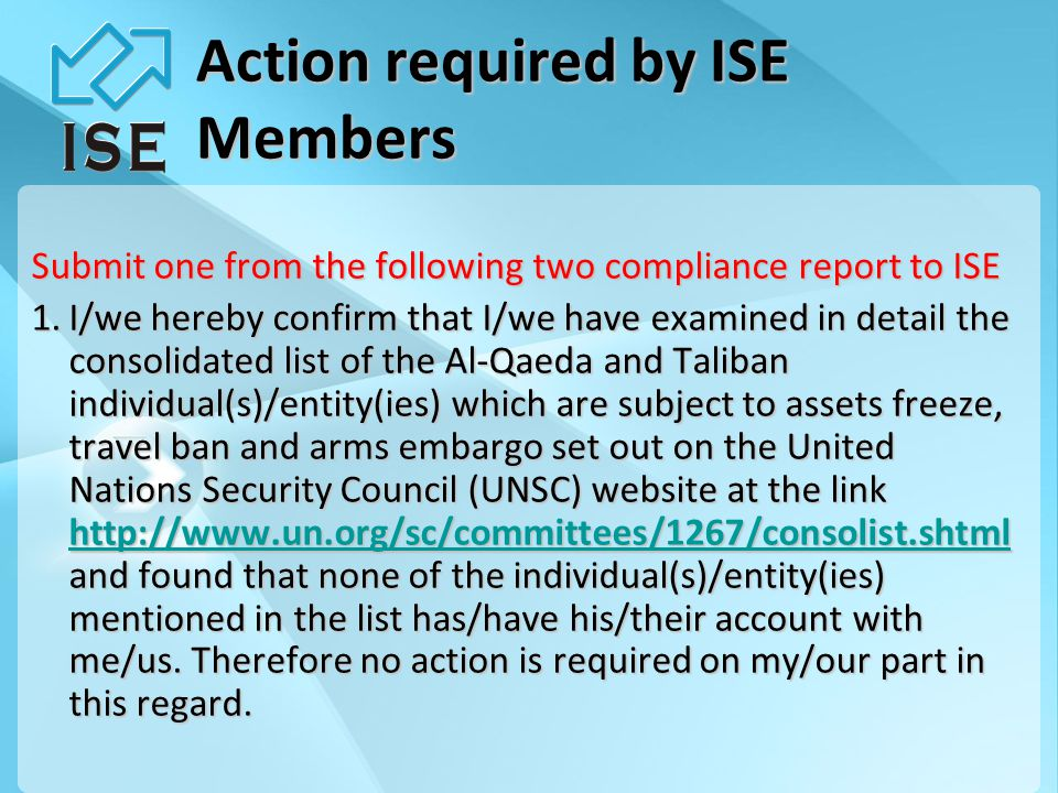 Action required by ISE Members Submit one from the following two compliance report to ISE 1.I/we hereby confirm that I/we have examined in detail the