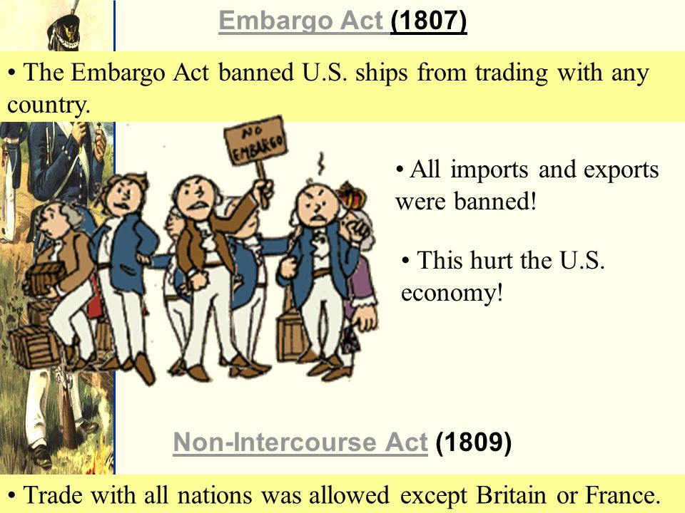 Trade with all nations was allowed except Britain or France.