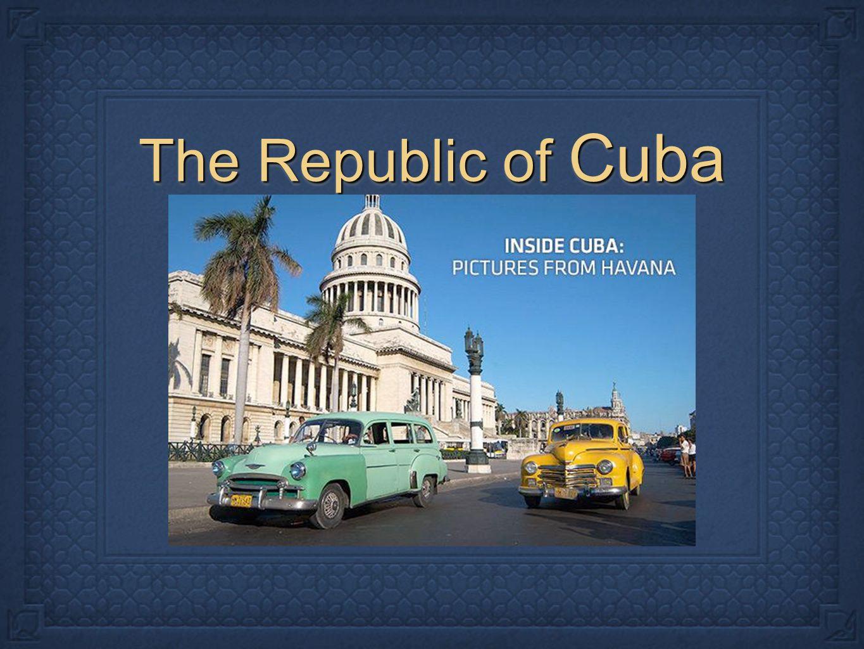 The Republic of Cuba