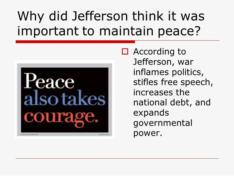 Why did Jefferson think it was important to maintain peace.