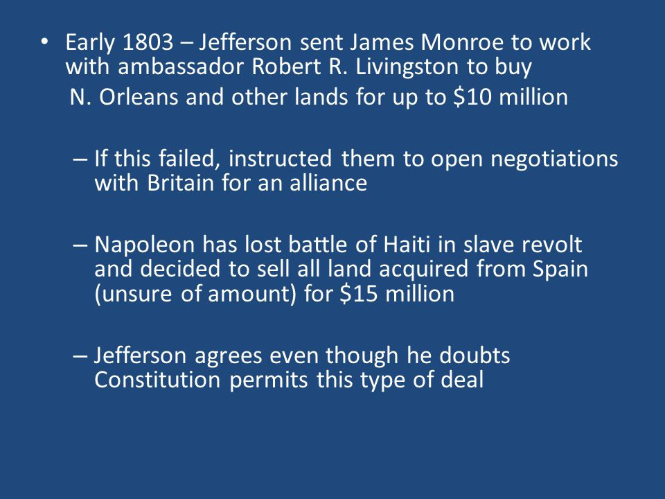 Early 1803 – Jefferson sent James Monroe to work with ambassador Robert R.