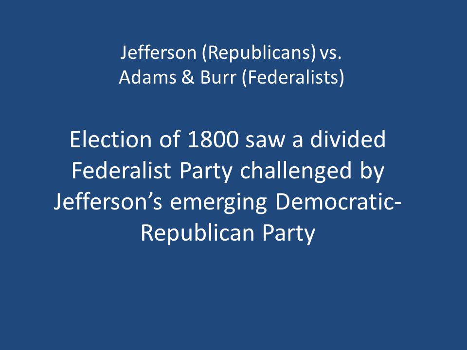 Jefferson (Republicans) vs.