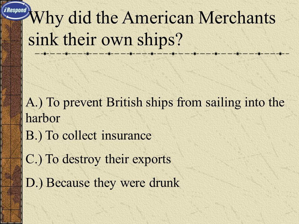 Why did the American Merchants sink their own ships.