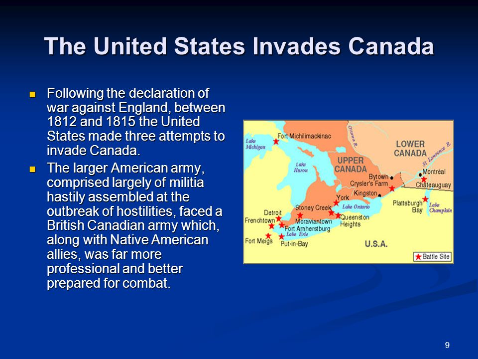 10 Although Thomas Jefferson once boasted that invading Canada would be a mere matter of marching, the campaigns each ended badly for the Americans.