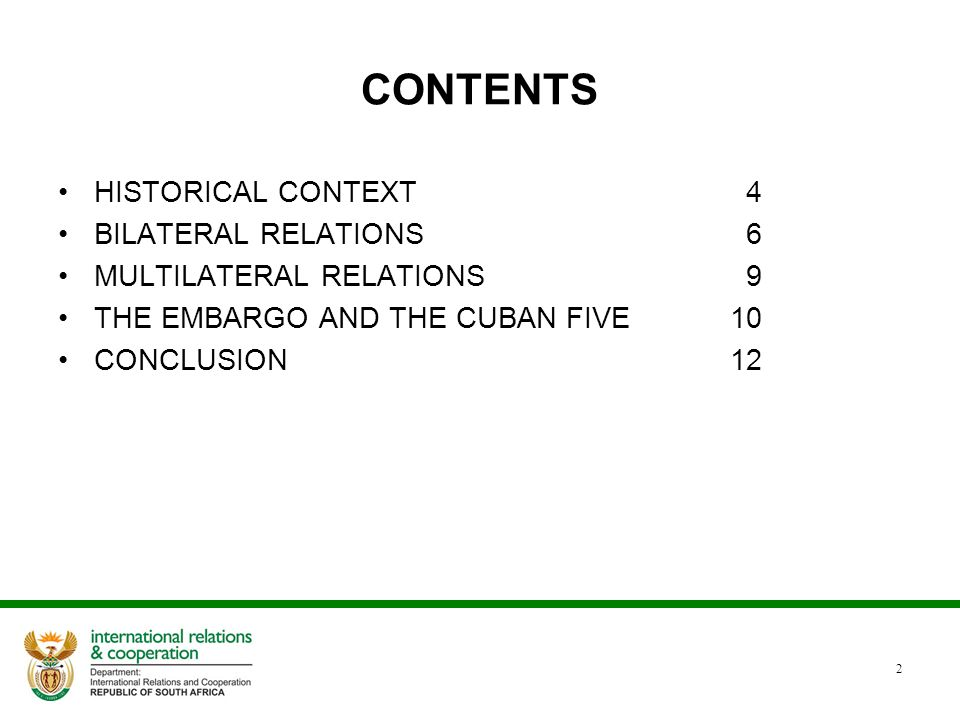 CONTENTS HISTORICAL CONTEXT 4 BILATERAL RELATIONS 6 MULTILATERAL RELATIONS 9 THE EMBARGO AND THE CUBAN FIVE10 CONCLUSION12 2