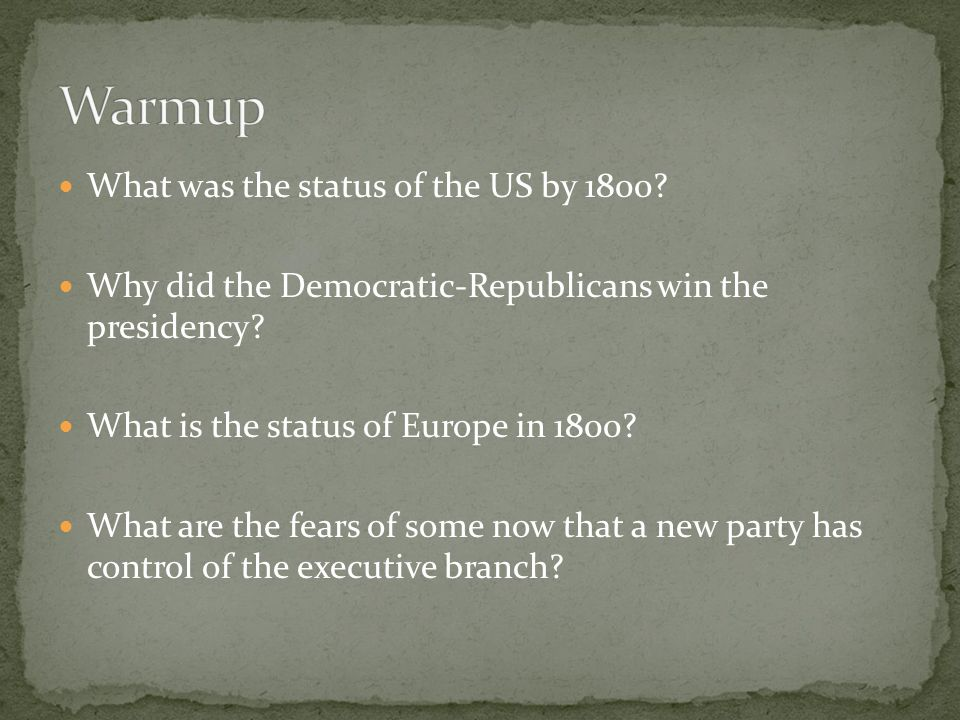 What was the status of the US by Why did the Democratic-Republicans win the presidency.