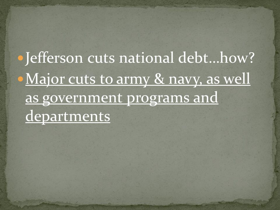 Jefferson cuts national debt…how.