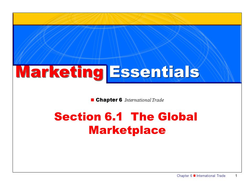 Chapter 6 International Trade 12 SECTION 6.1 The Global Marketplace The U.S.