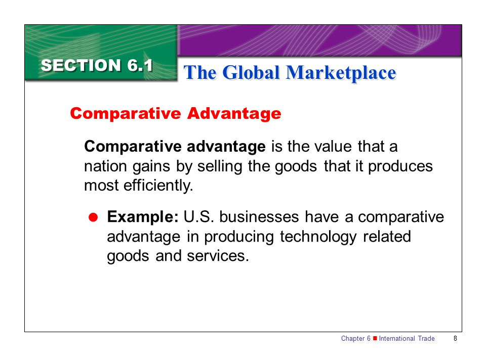 Chapter 6 International Trade 19 SECTION 6.1 The Global Marketplace NAFTA is an international trade agreement among the United States, Canada, and Mexico.