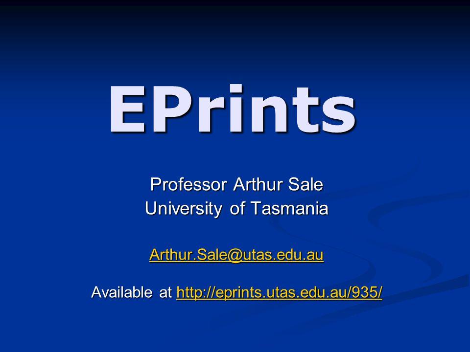 EPrints Professor Arthur Sale University of Tasmania Arthur.Sale@utas.edu.au Available at http://eprints.utas.edu.au/935/ http://eprints.utas.edu.au/935/