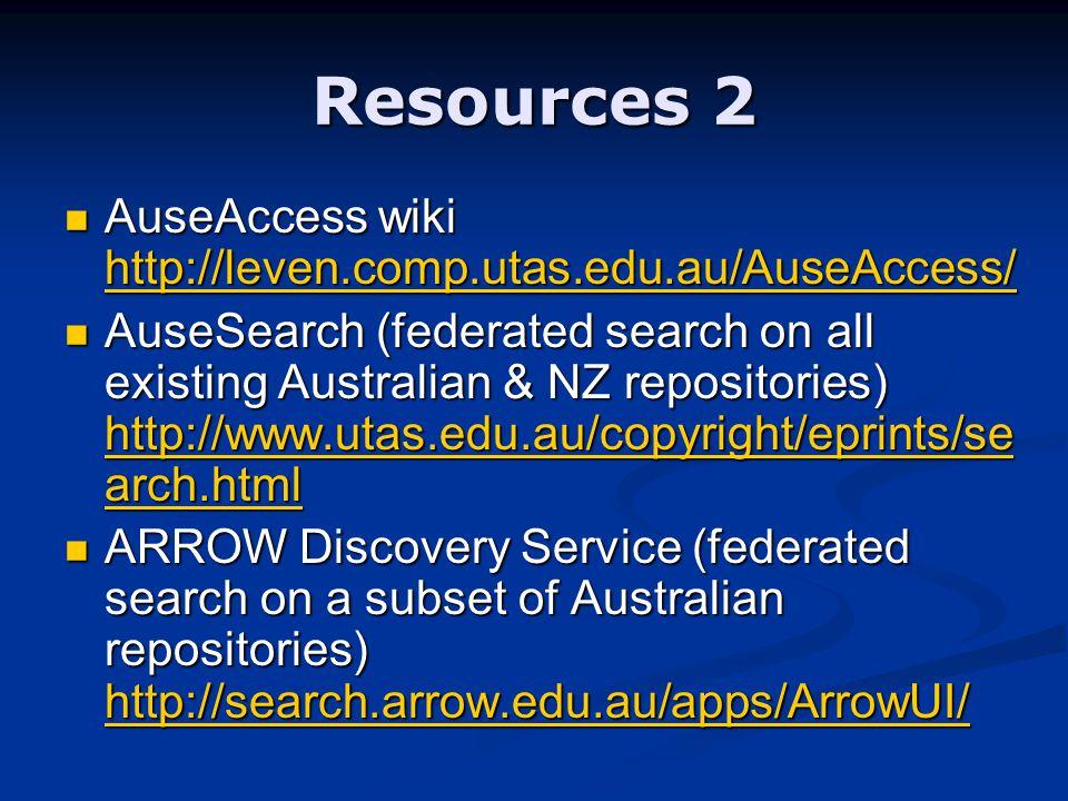 Resources 2 AuseAccess wiki http://leven.comp.utas.edu.au/AuseAccess/ AuseAccess wiki http://leven.comp.utas.edu.au/AuseAccess/ http://leven.comp.utas.edu.au/AuseAccess/ AuseSearch (federated search on all existing Australian & NZ repositories) http://www.utas.edu.au/copyright/eprints/se arch.html AuseSearch (federated search on all existing Australian & NZ repositories) http://www.utas.edu.au/copyright/eprints/se arch.html http://www.utas.edu.au/copyright/eprints/se arch.html http://www.utas.edu.au/copyright/eprints/se arch.html ARROW Discovery Service (federated search on a subset of Australian repositories) http://search.arrow.edu.au/apps/ArrowUI/ ARROW Discovery Service (federated search on a subset of Australian repositories) http://search.arrow.edu.au/apps/ArrowUI/ http://search.arrow.edu.au/apps/ArrowUI/