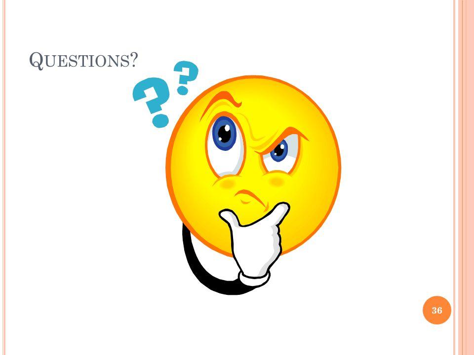 Q UESTIONS 36