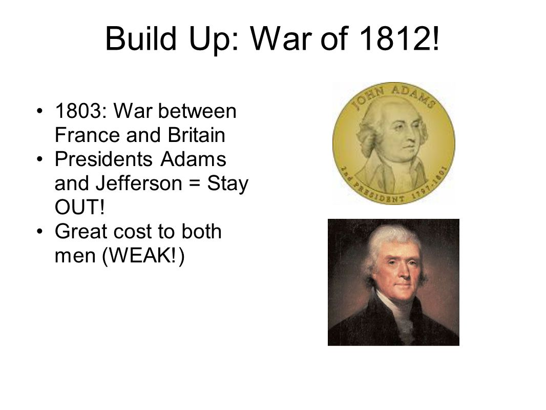 Build Up: War of 1812.
