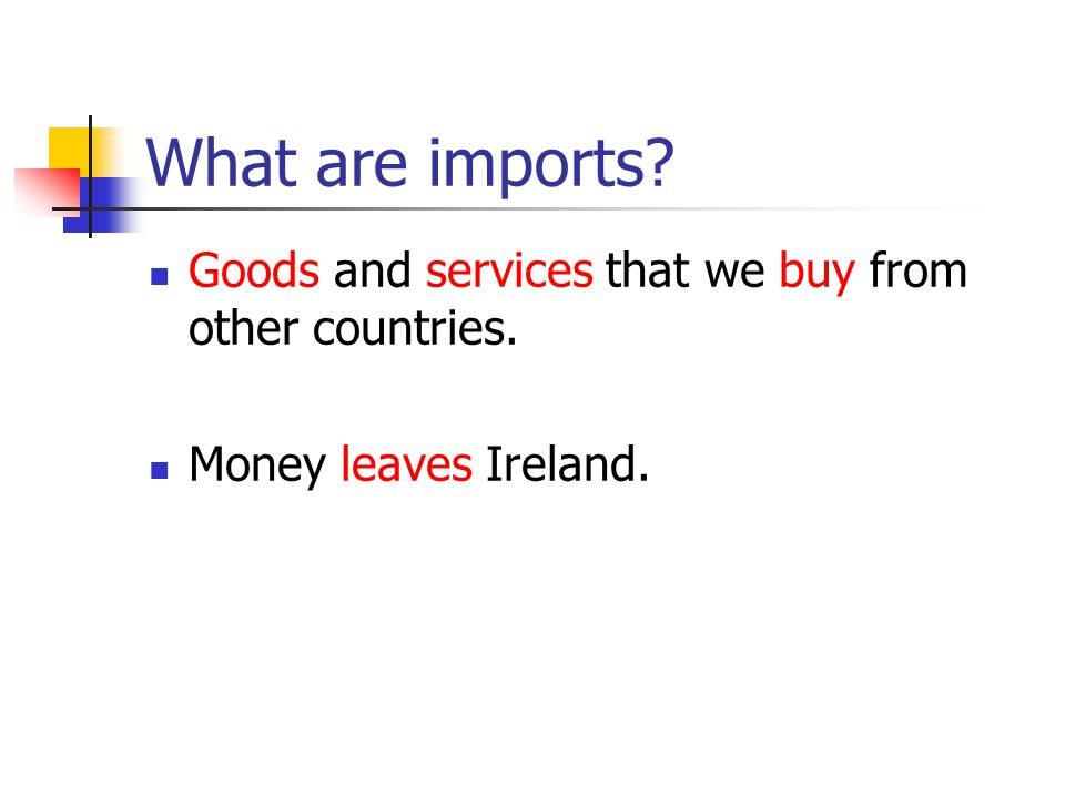 What is the Balance of Payments?  Total Exports – Total Imports