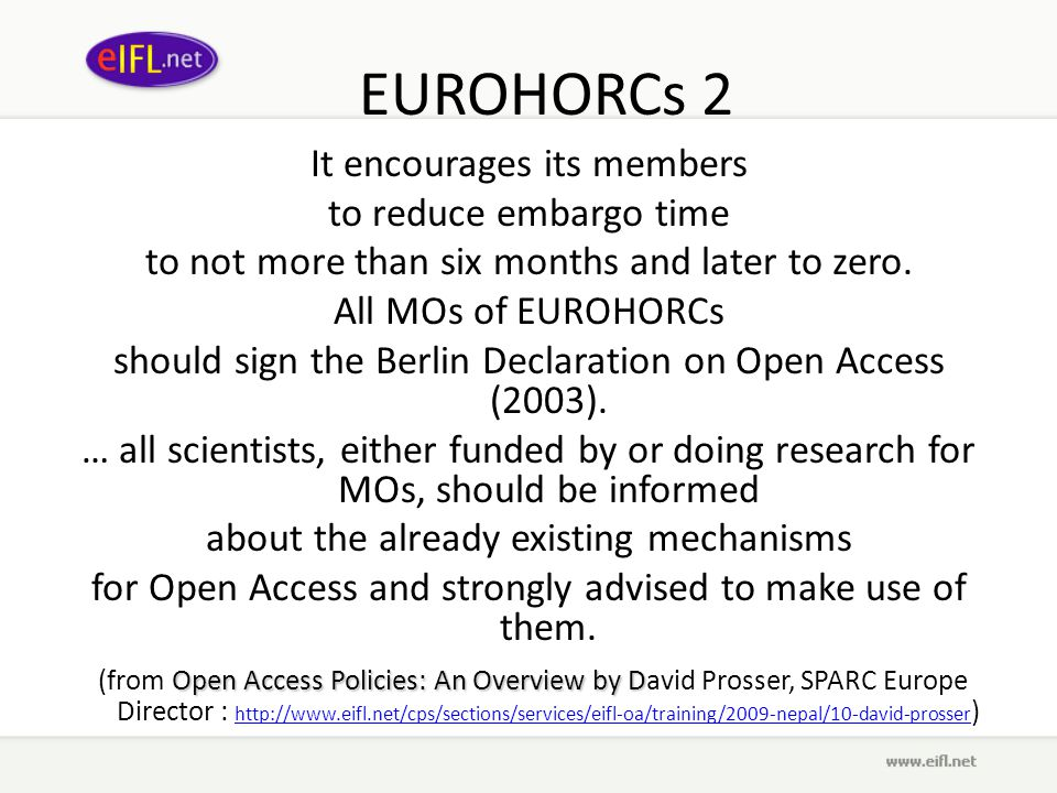 EUROHORCs 2 It encourages its members to reduce embargo time to not more than six months and later to zero.