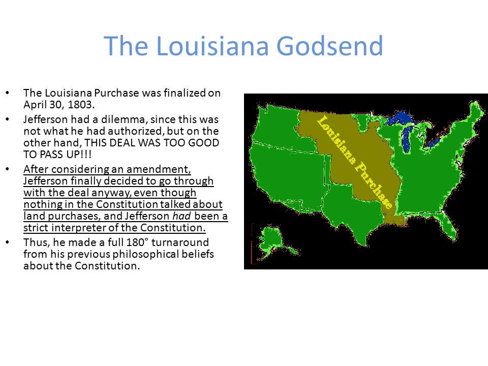 The Louisiana Godsend In 1803, Jefferson sent James Monroe to join regular minister Robert R.