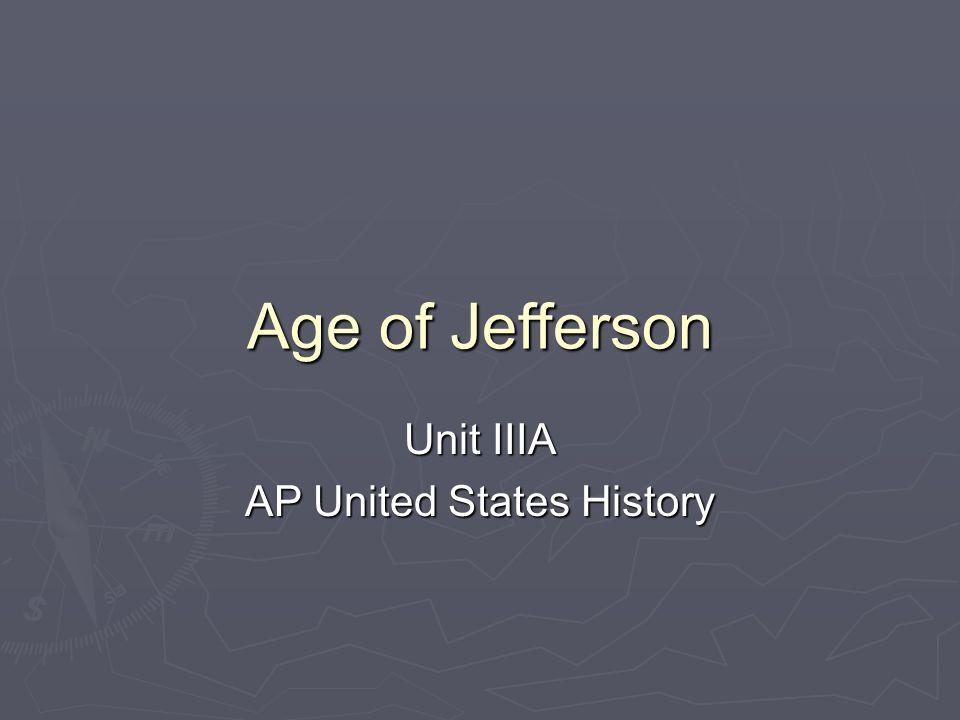 Age of Jefferson Unit IIIA AP United States History