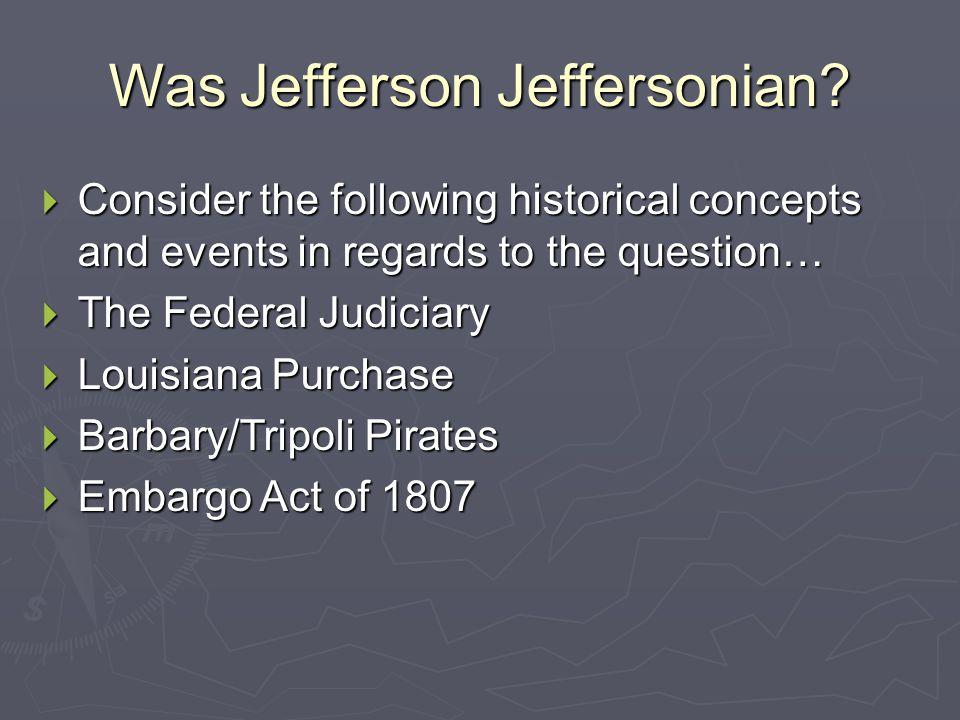 Was Jefferson Jeffersonian.