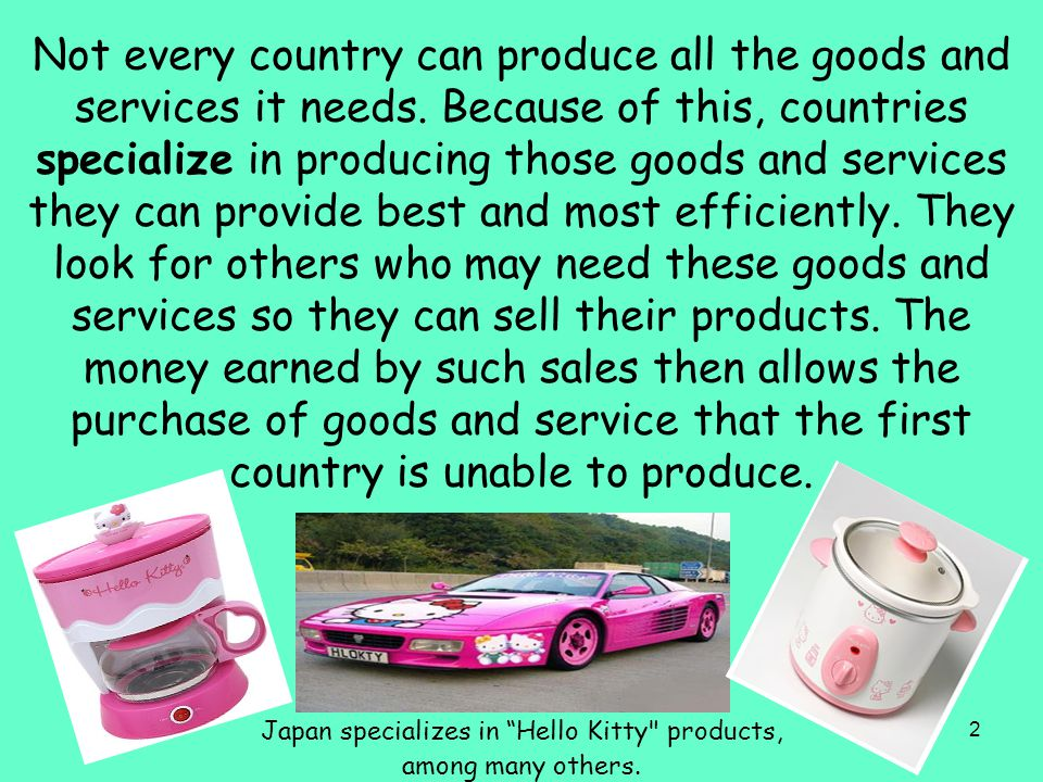 3 In international trade, no country can be completely self-sufficient.