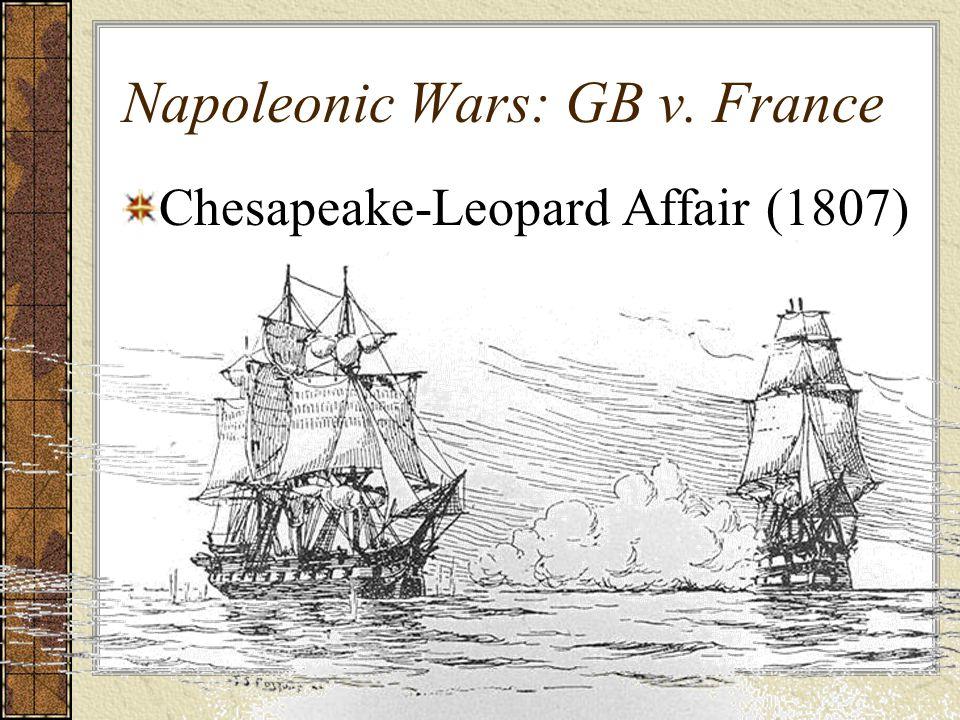 Napoleonic Wars: GB v. France Chesapeake-Leopard Affair (1807)