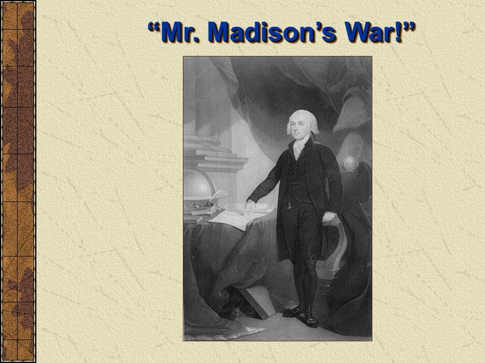 """Mr. Madison's War!"""
