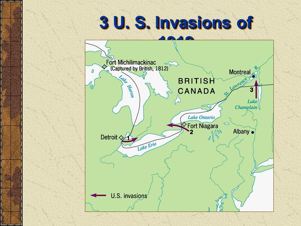 3 U. S. Invasions of 1812