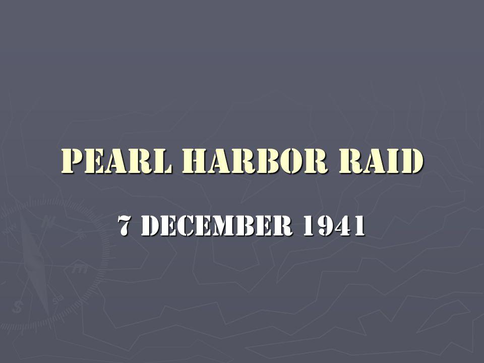 Pearl Harbor Raid 7 December 1941