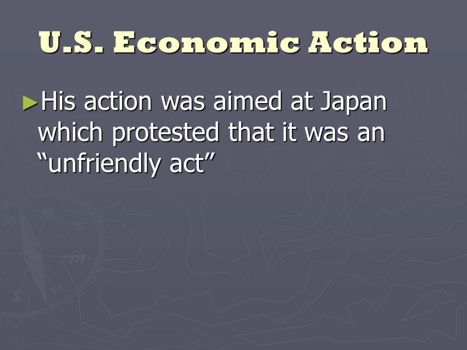 """U.S. Economic Action ► His action was aimed at Japan which protested that it was an """"unfriendly act"""""""