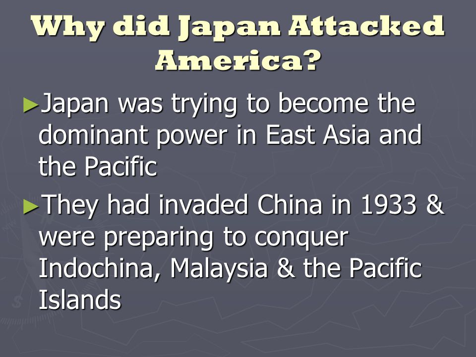 Why did Japan Attacked America.